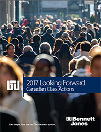 Looking Forward 2017: Canadian Class Actions